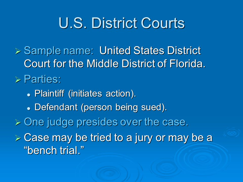 U.S. District Courts Sample name: United States District Court for the Middle District of Florida.