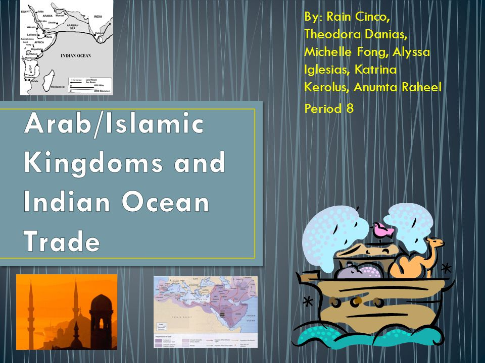 Arab/Islamic Kingdoms and Indian Ocean Trade