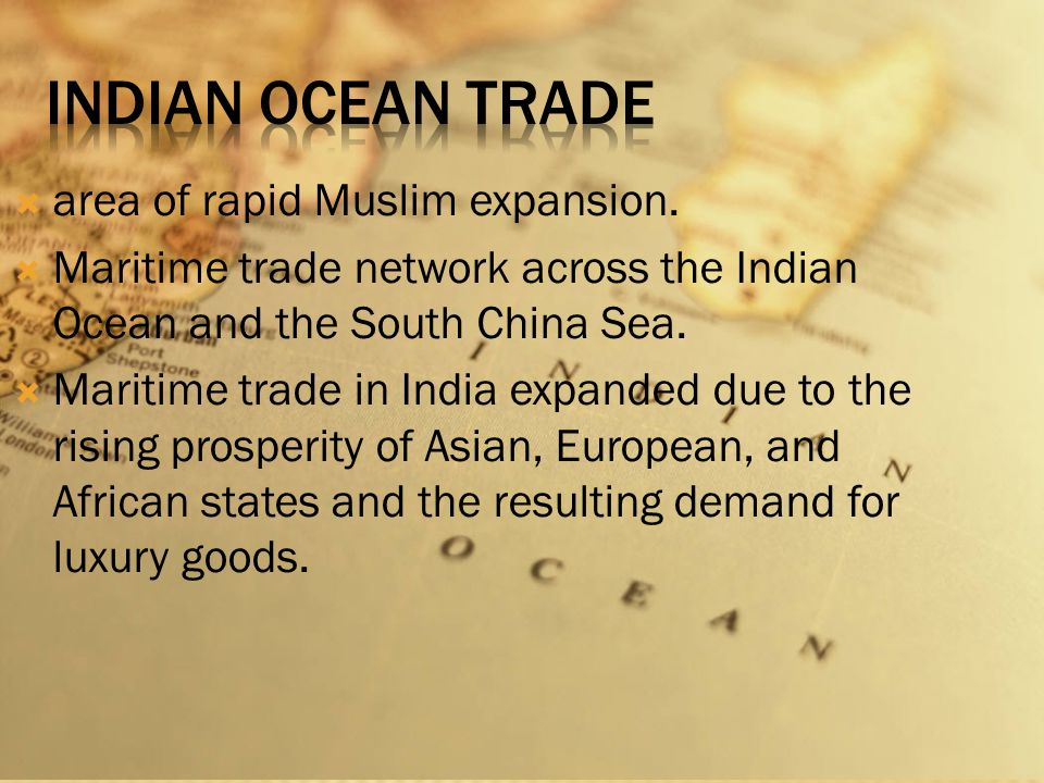 Indian Ocean Trade area of rapid Muslim expansion.
