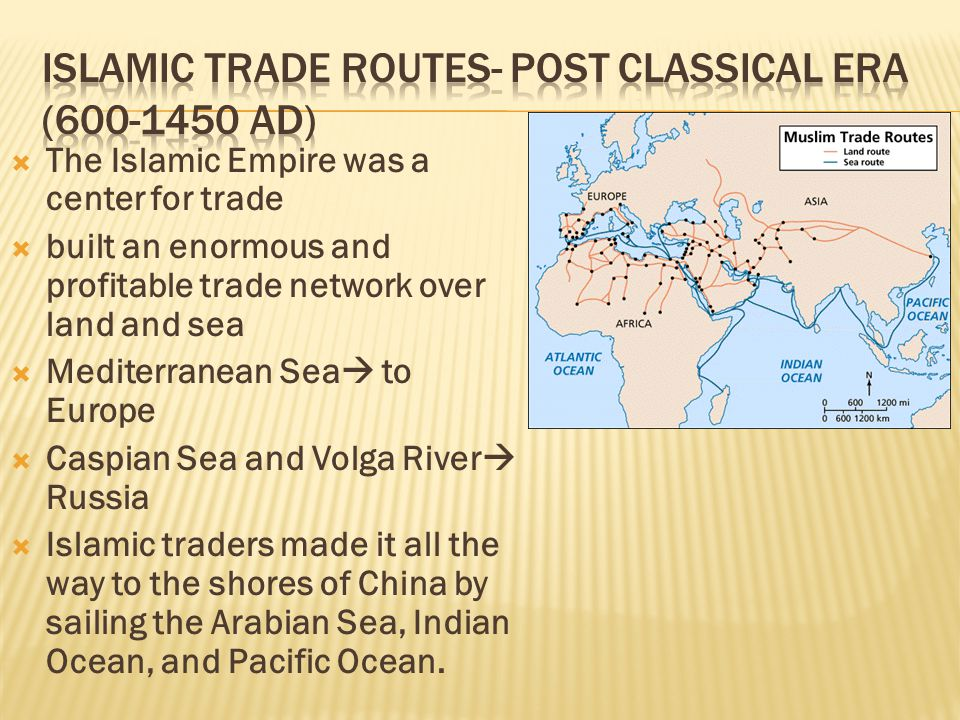 Islamic Trade Routes- Post Classical Era (600-1450 AD)
