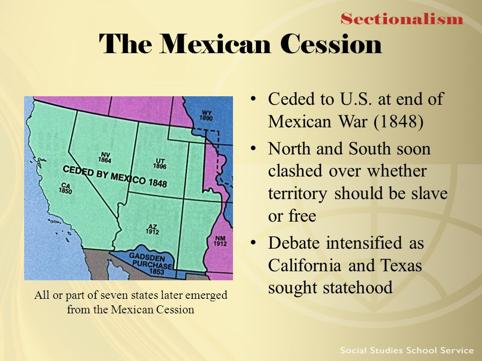 All or part of seven states later emerged from the Mexican Cession