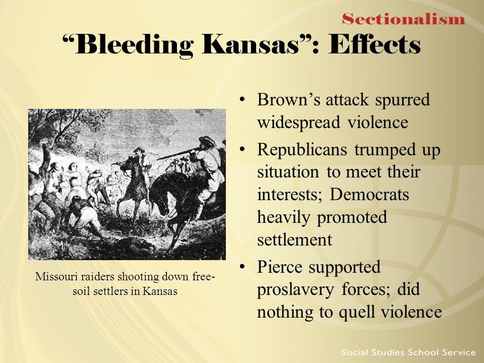 Bleeding Kansas : Effects