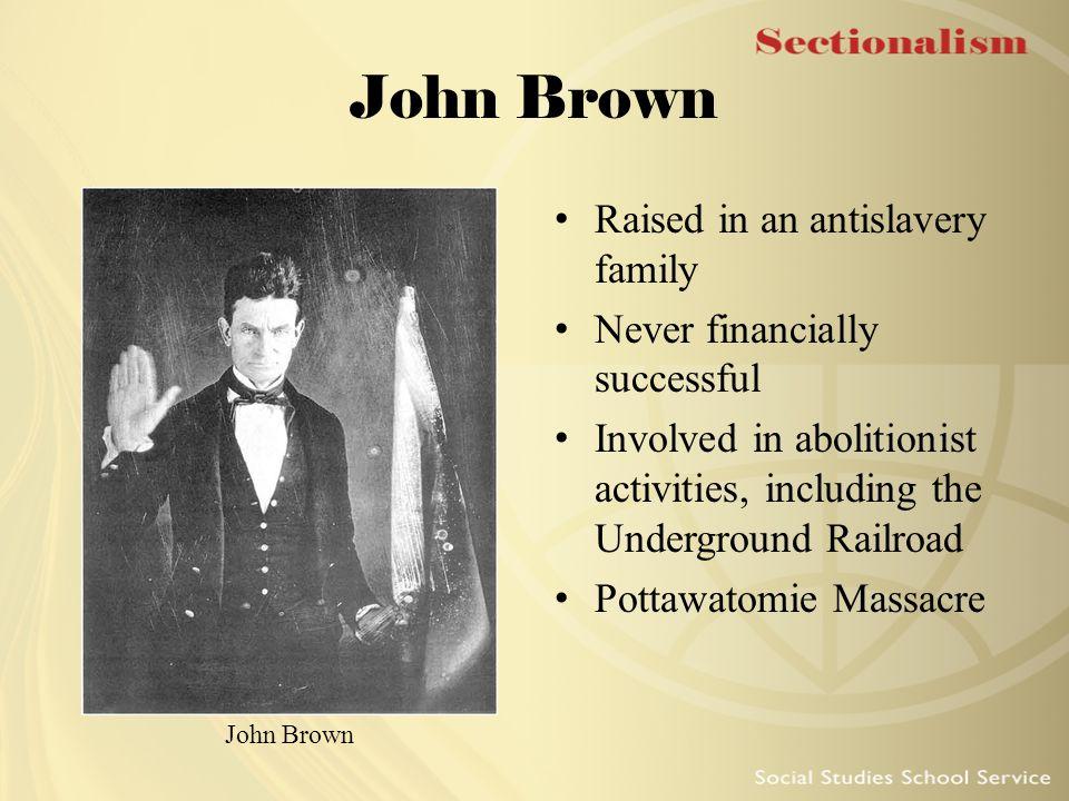 John Brown Raised in an antislavery family
