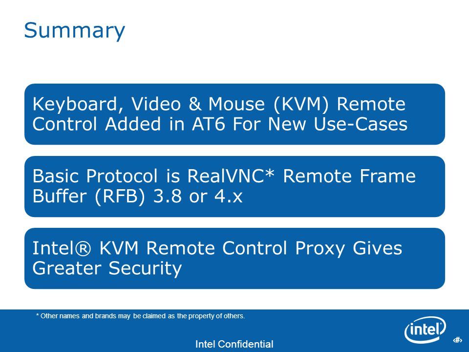 Summary Keyboard, Video & Mouse (KVM) Remote Control Added in AT6 For New Use-Cases. Basic Protocol is RealVNC* Remote Frame Buffer (RFB) 3.8 or 4.x.