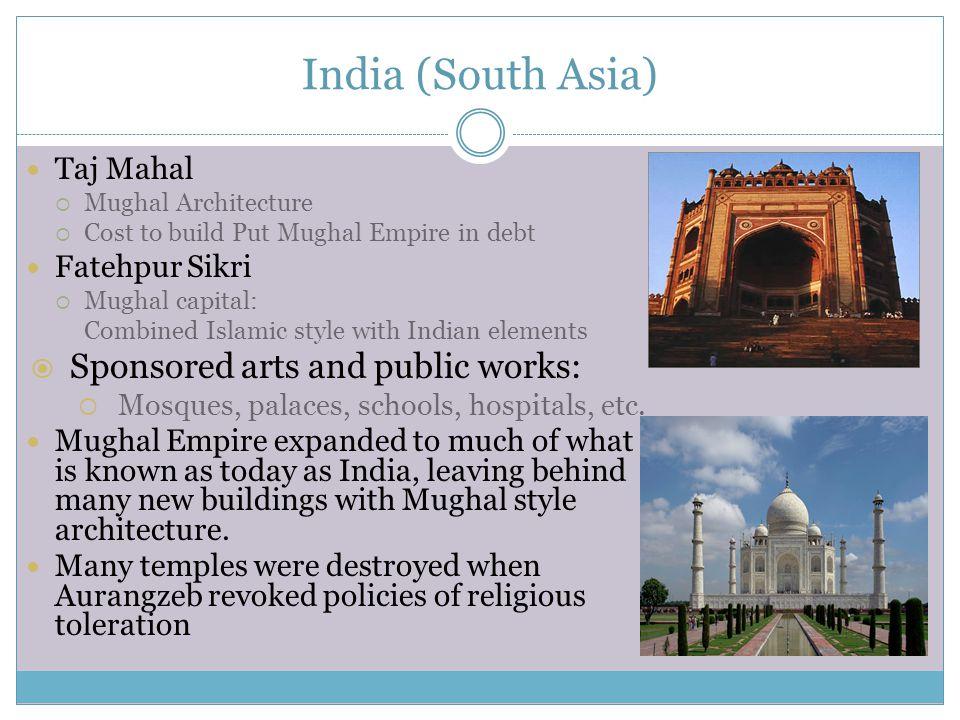 India (South Asia) Sponsored arts and public works: Taj Mahal
