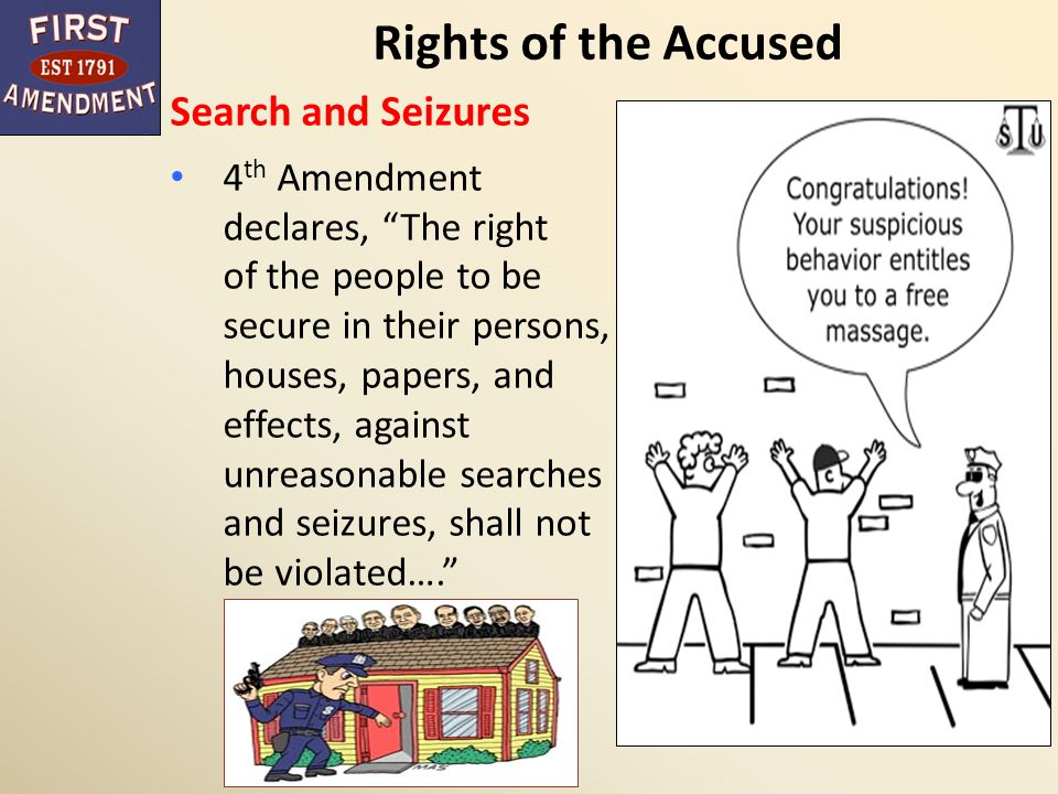 Rights of the Accused Search and Seizures
