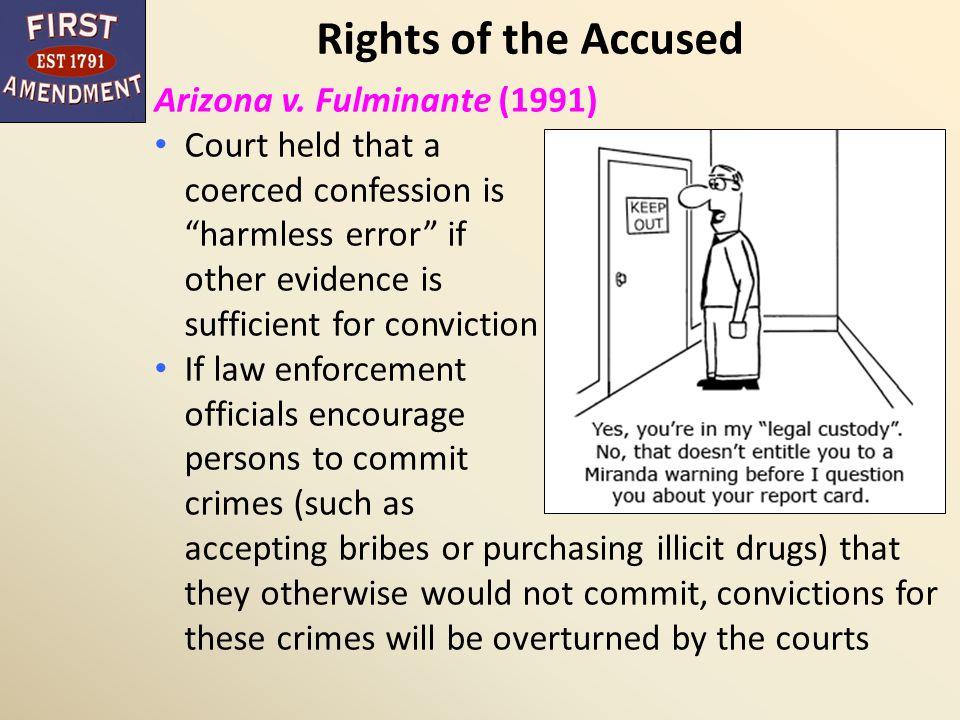 Rights of the Accused Arizona v. Fulminante (1991)