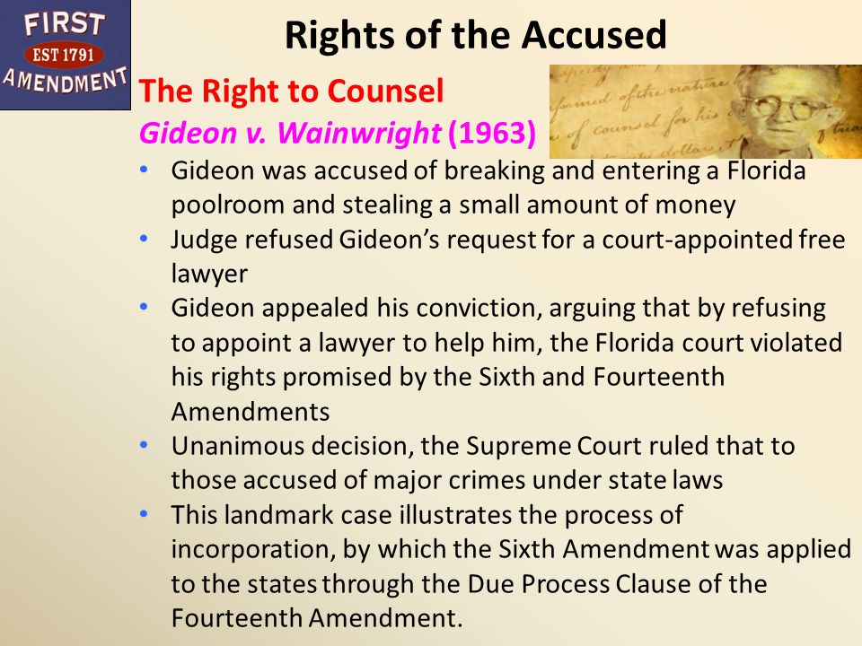 Rights of the Accused The Right to Counsel Gideon v. Wainwright (1963)
