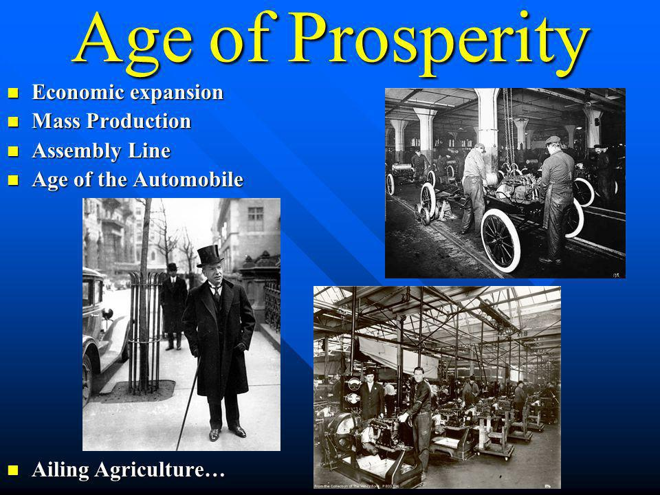 Age of Prosperity Economic expansion Mass Production Assembly Line