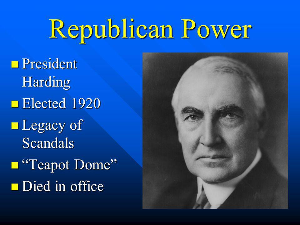 Republican Power President Harding Elected 1920 Legacy of Scandals
