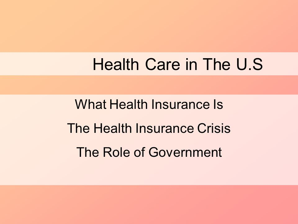 Health Care in The U.S What Health Insurance Is