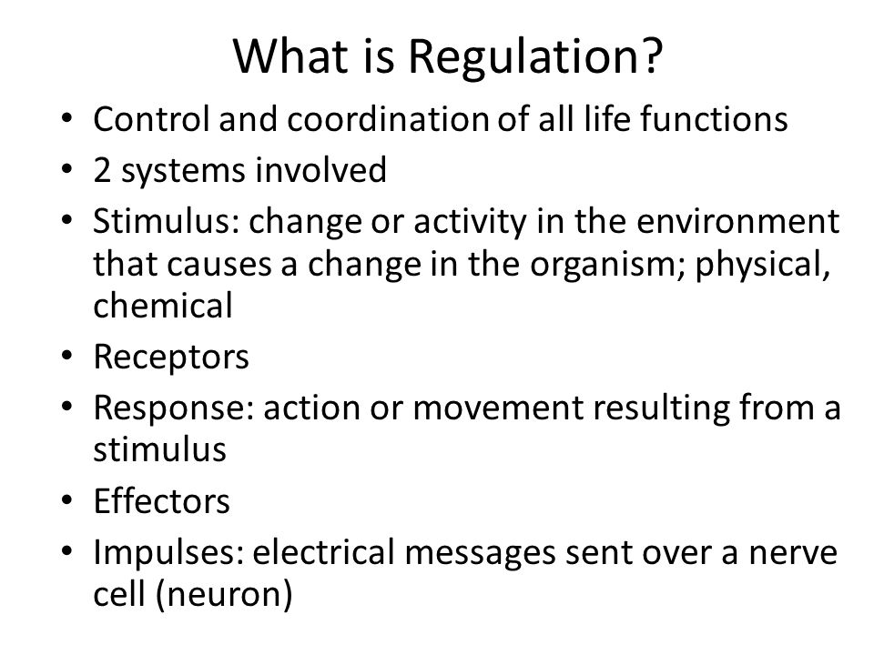 What is Regulation Control and coordination of all life functions