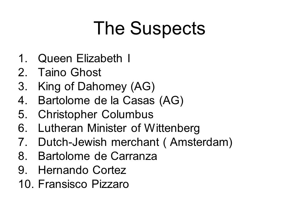 The Suspects Queen Elizabeth I Taino Ghost King of Dahomey (AG)