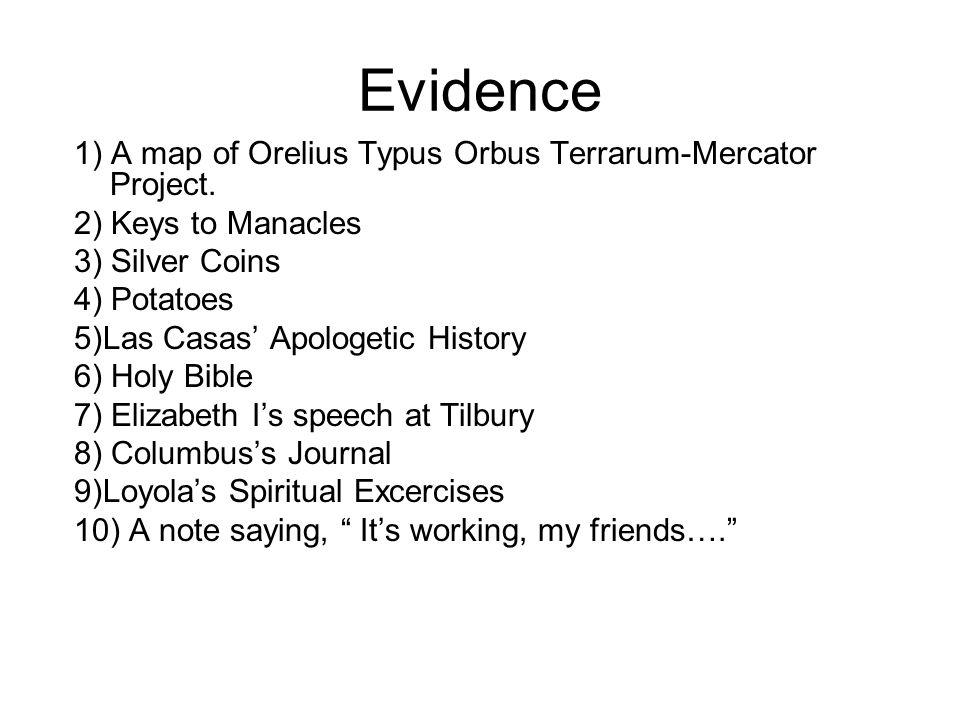 Evidence 1) A map of Orelius Typus Orbus Terrarum-Mercator Project.