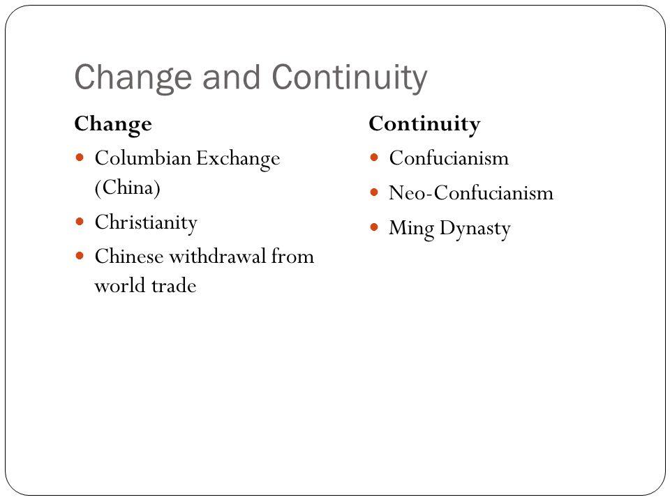 Change and Continuity Change Columbian Exchange (China) Christianity