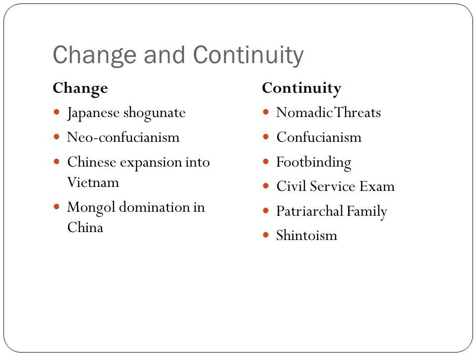 Change and Continuity Change Japanese shogunate Neo-confucianism