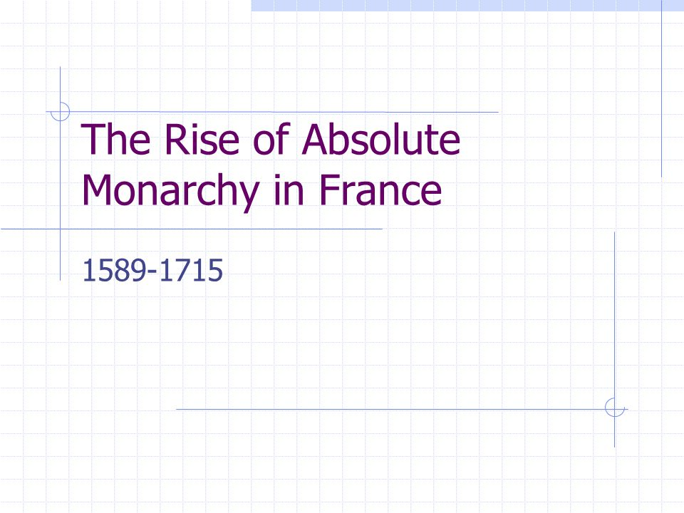 The Rise of Absolute Monarchy in France