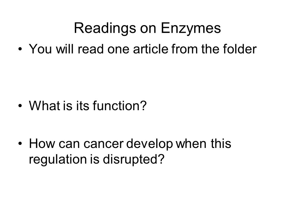Readings on Enzymes You will read one article from the folder