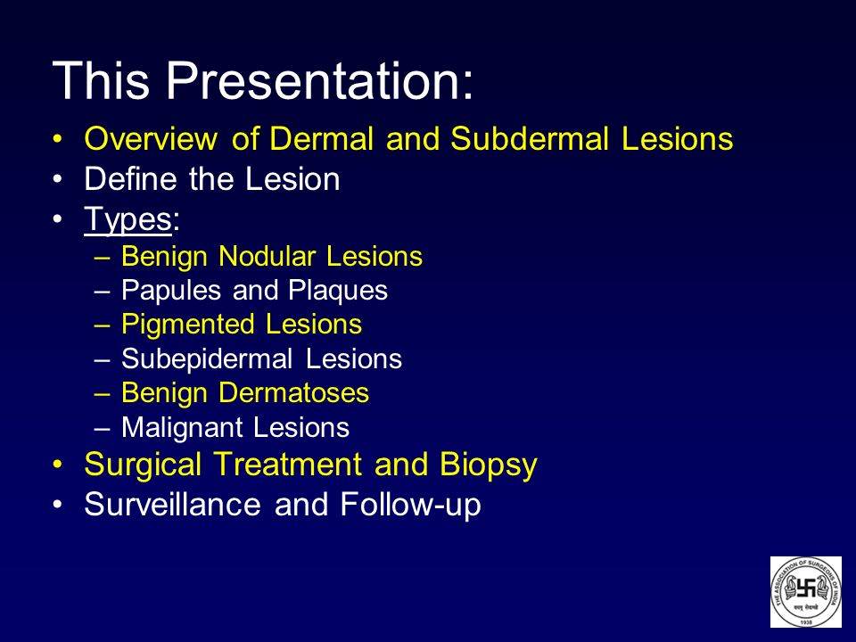 This Presentation: Overview of Dermal and Subdermal Lesions