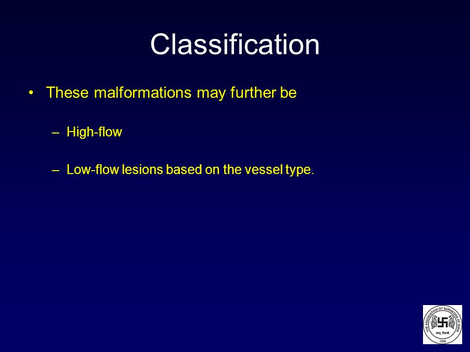 Classification These malformations may further be High-flow