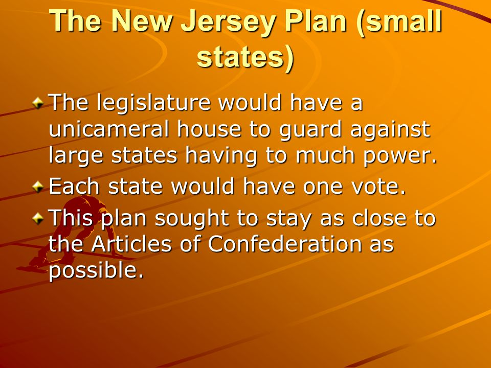 The New Jersey Plan (small states)