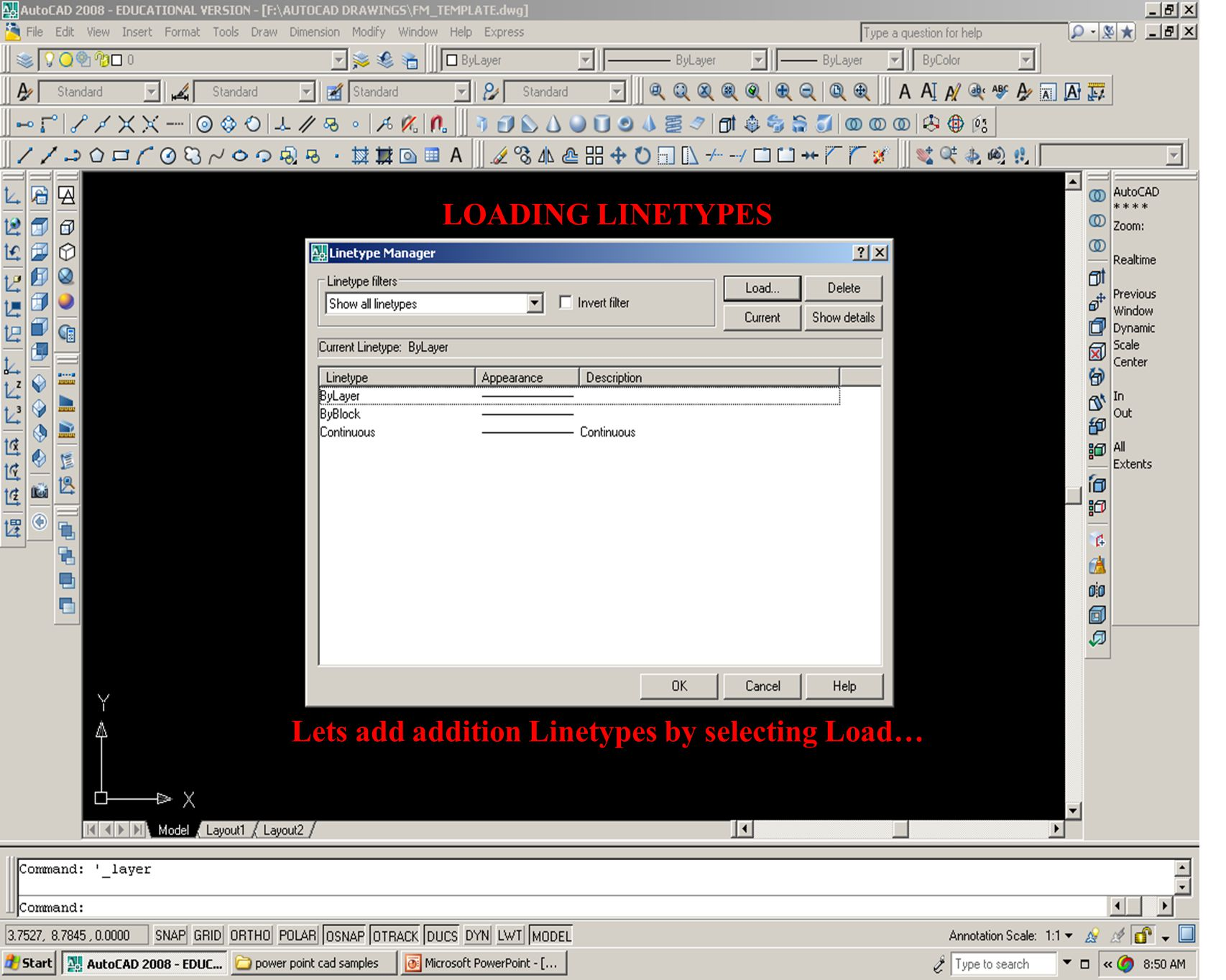 Lets add addition Linetypes by selecting Load…