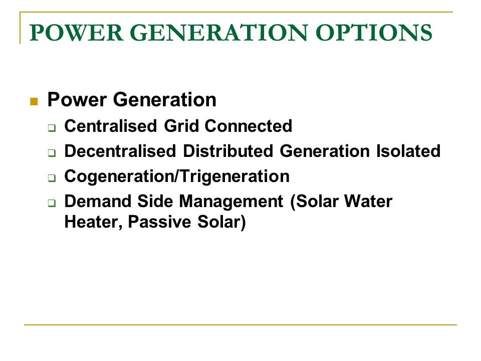 POWER GENERATION OPTIONS