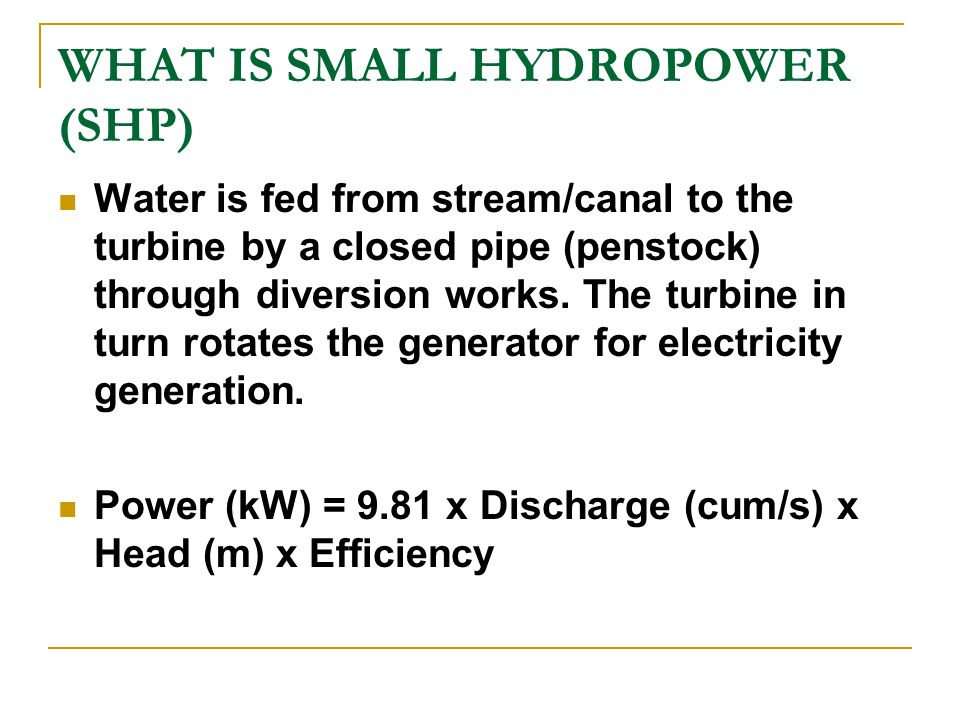 WHAT IS SMALL HYDROPOWER (SHP)