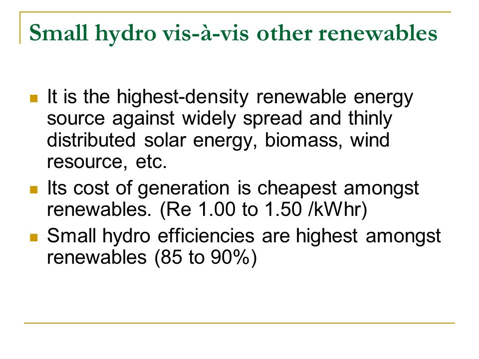 Small hydro vis-à-vis other renewables