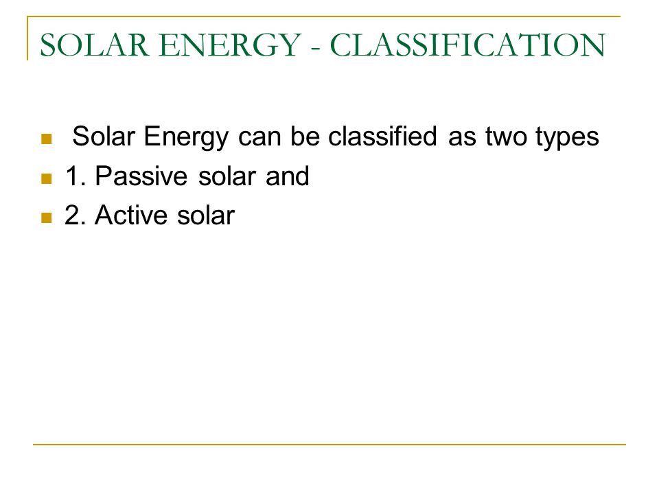 SOLAR ENERGY - CLASSIFICATION