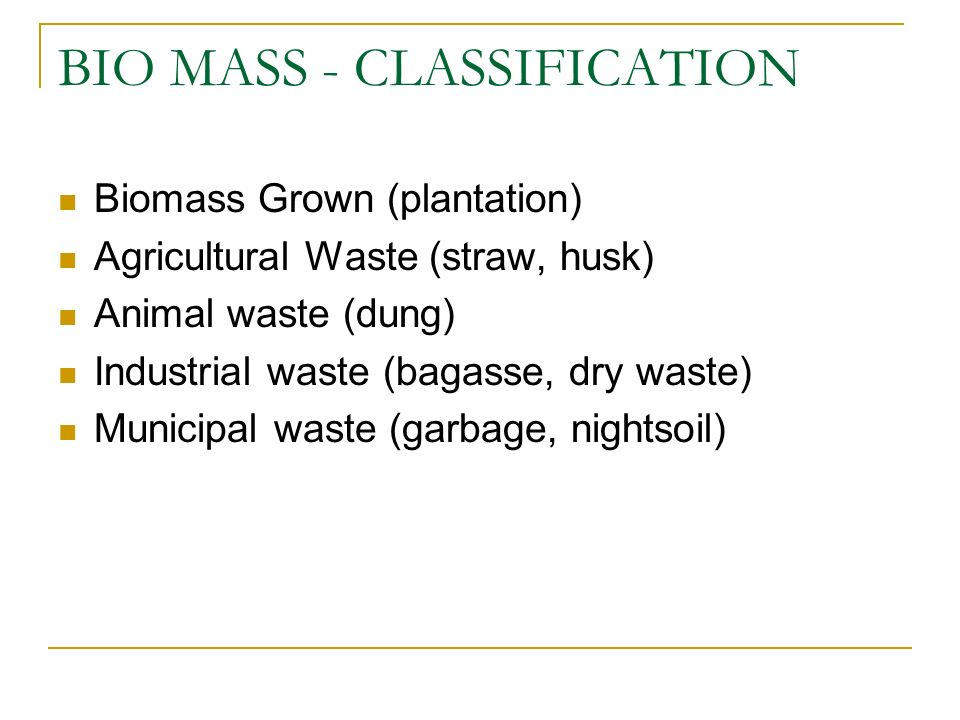 BIO MASS - CLASSIFICATION