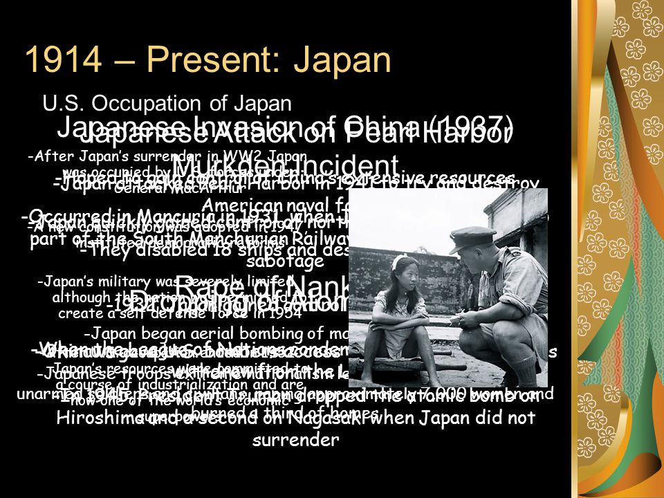 1914 – Present: Japan Japanese Invasion of China (1937)