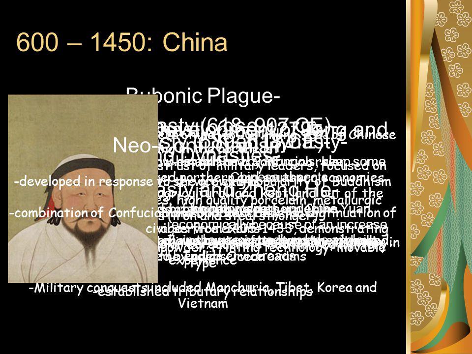 600 – 1450: China Bubonic Plague- Ming Dynasty and Zheng He-