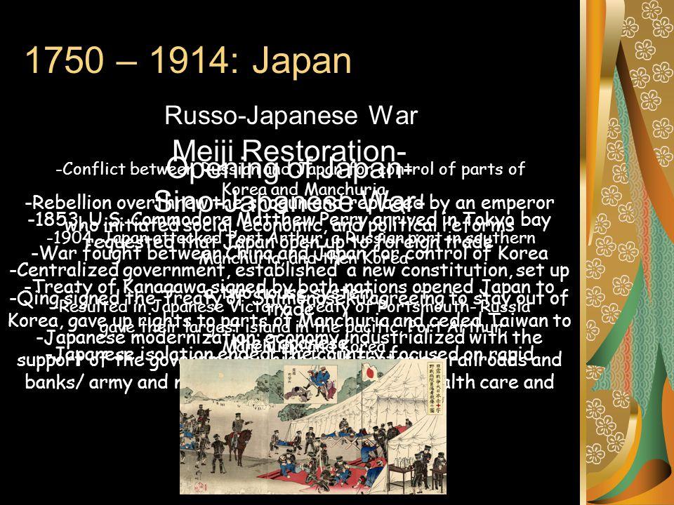 1750 – 1914: Japan Meiji Restoration- Opening of Japan-