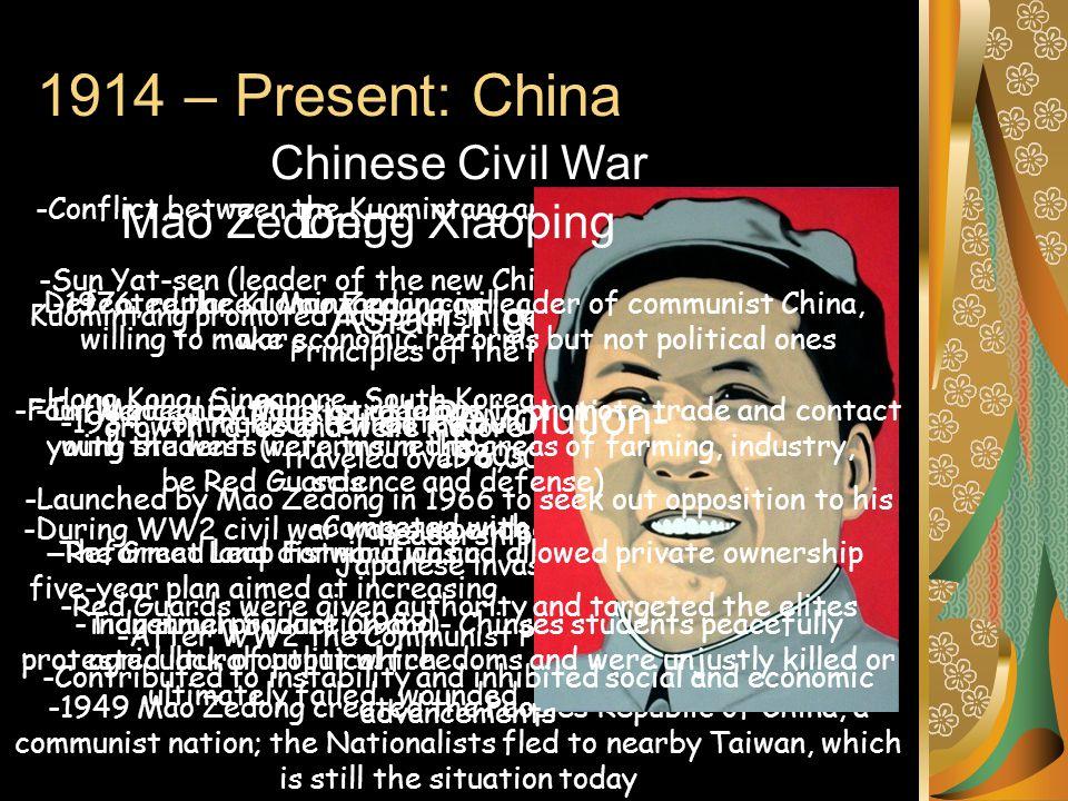 1914 – Present: China Chinese Civil War Deng Xiaoping Mao Zedong-