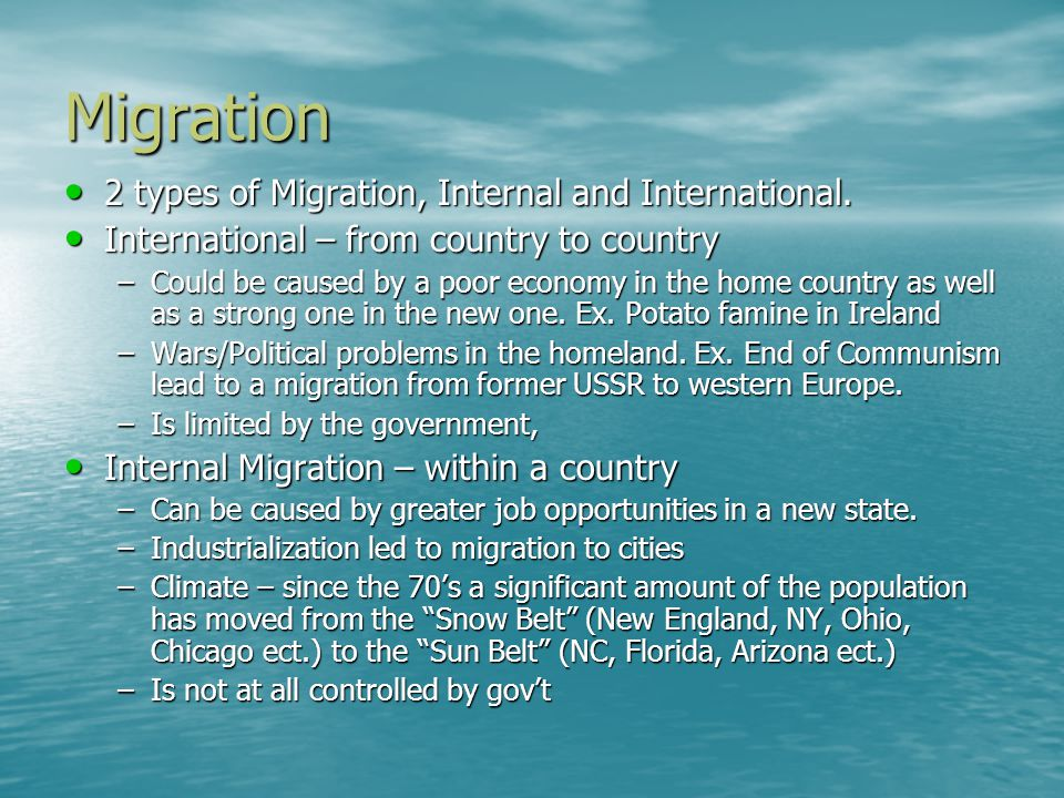 Migration 2 types of Migration, Internal and International.