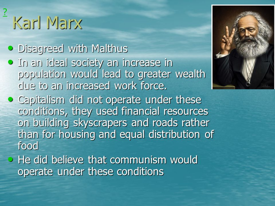 Karl Marx Disagreed with Malthus