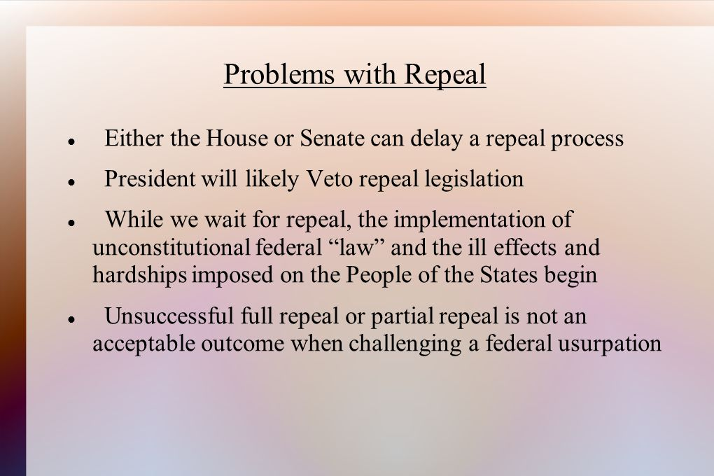 Either the House or Senate can delay a repeal process