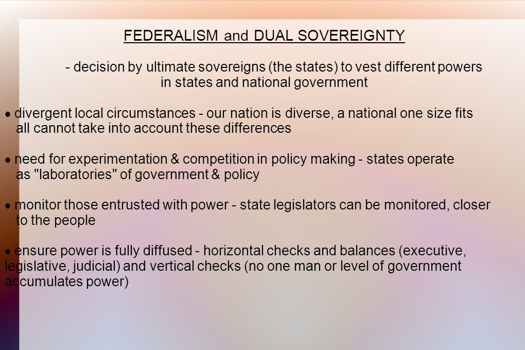 FEDERALISM and DUAL SOVEREIGNTY