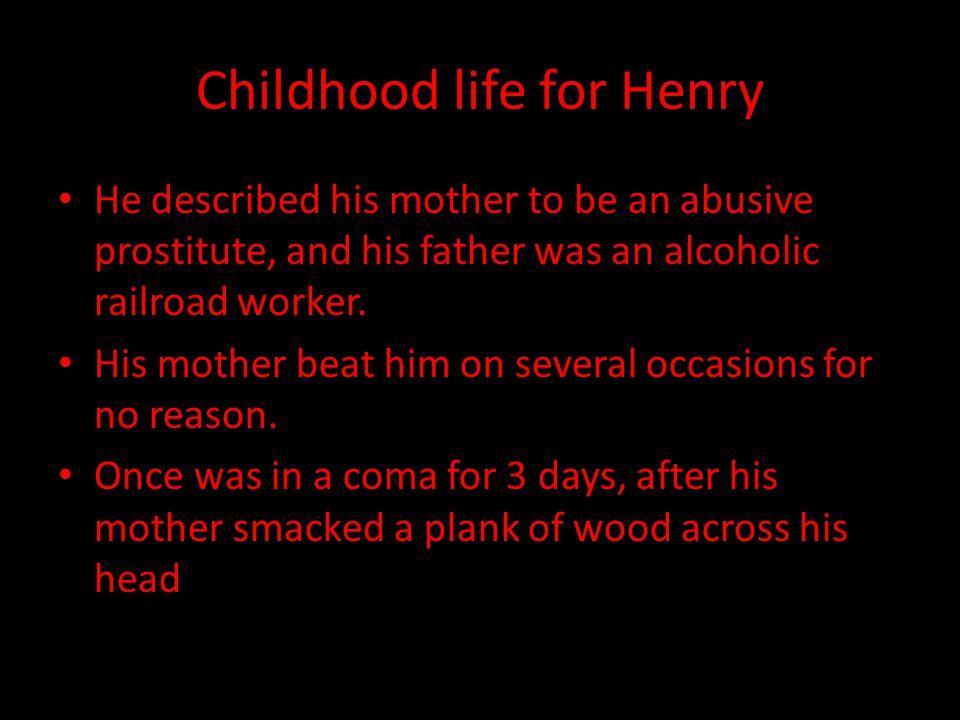 Childhood life for Henry