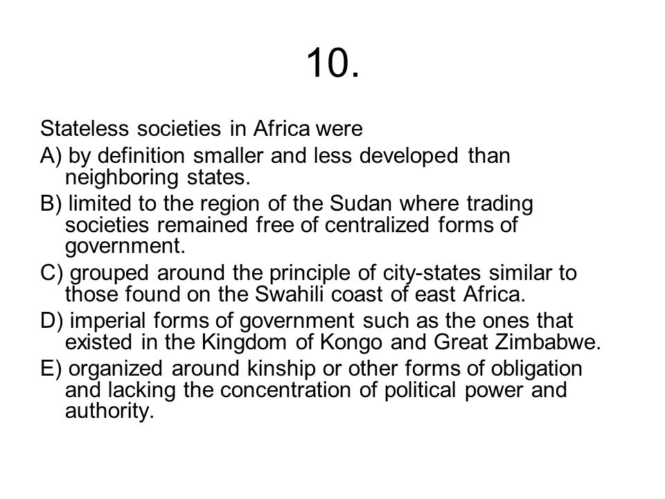 10. Stateless societies in Africa were
