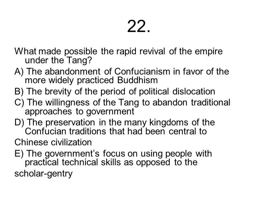 22. What made possible the rapid revival of the empire under the Tang