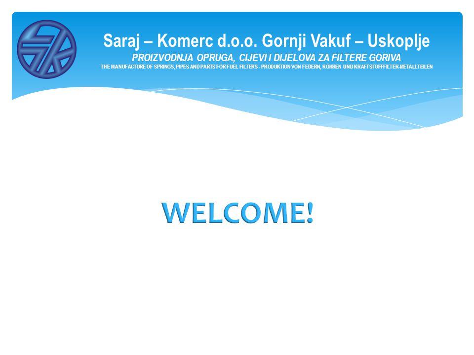 WELCOME! Saraj – Komerc d.o.o. Gornji Vakuf – Uskoplje
