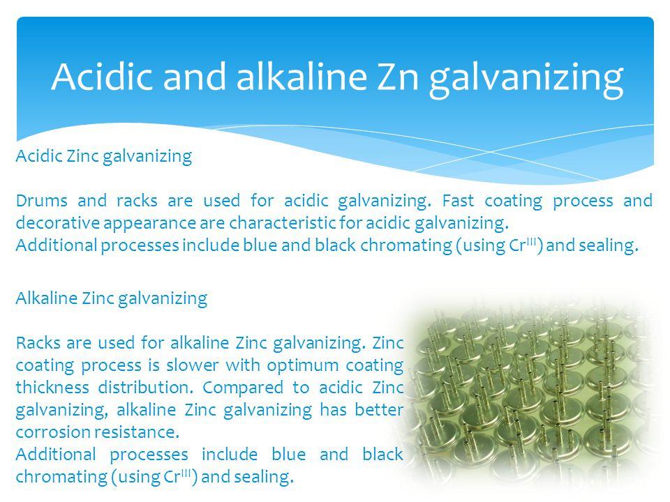 Acidic and alkaline Zn galvanizing