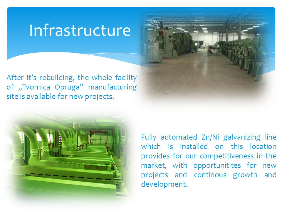 """Infrastructure After it's rebuilding, the whole facility of """"Tvornica Opruga manufacturing site is available for new projects."""