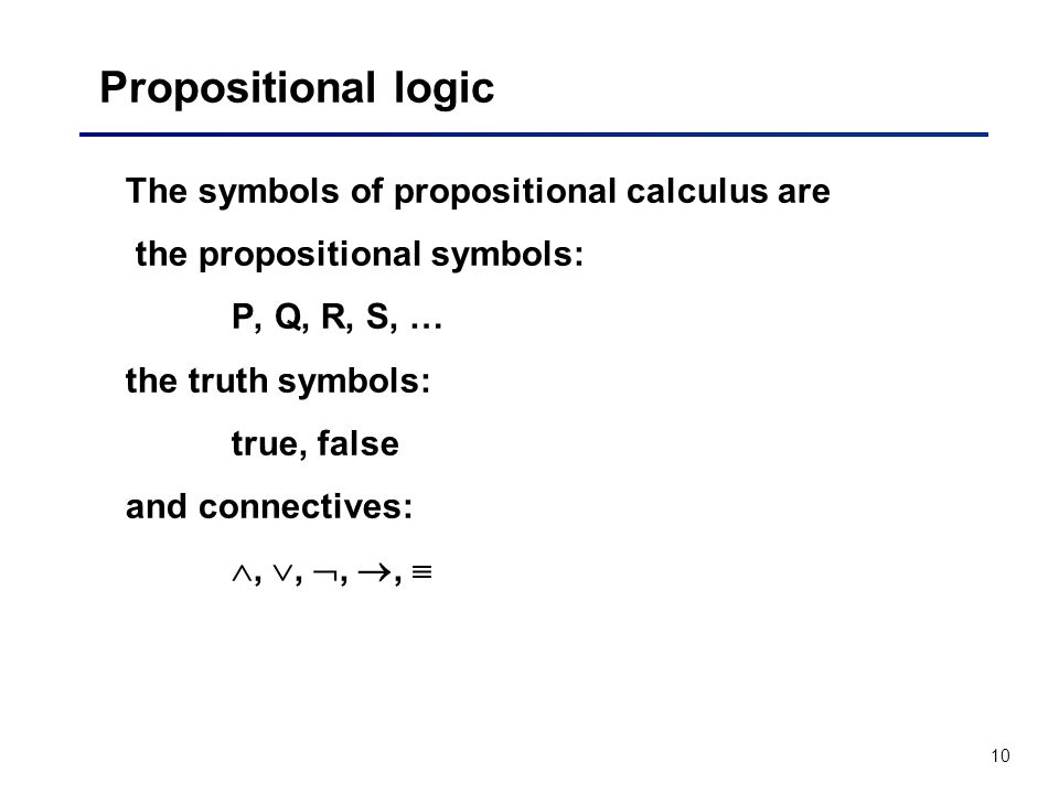 Propositional logic The symbols of propositional calculus are