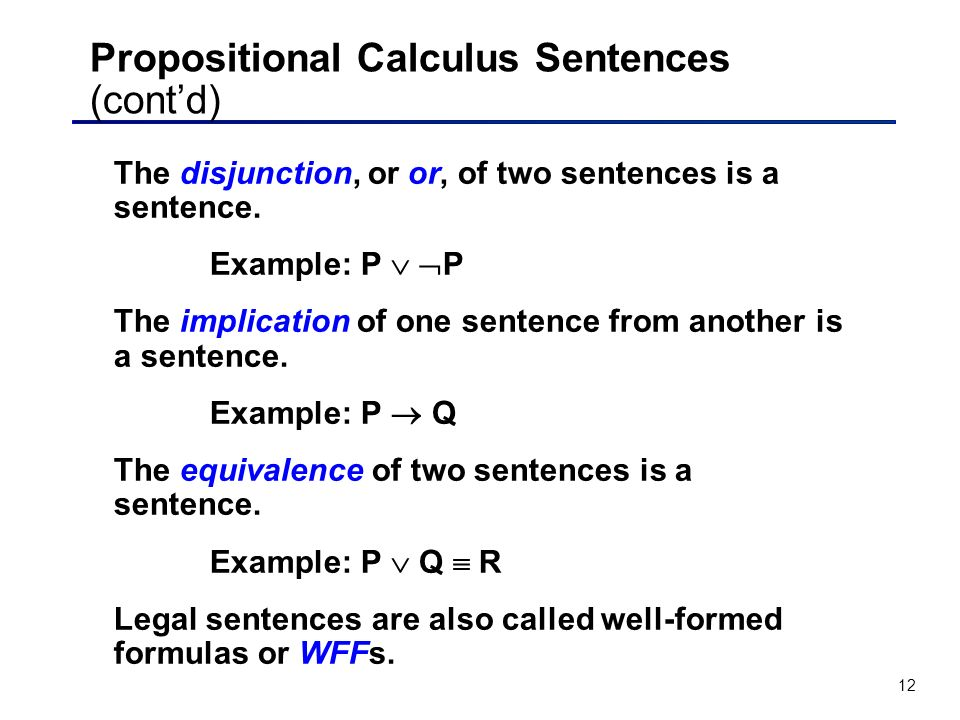 Propositional Calculus Sentences (cont'd)