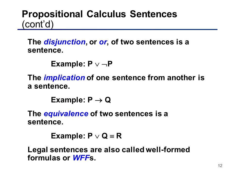 Propositional Calculus Sentences (cont'd)