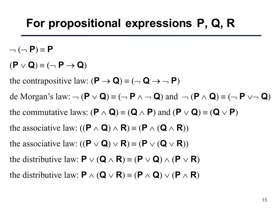 For propositional expressions P, Q, R
