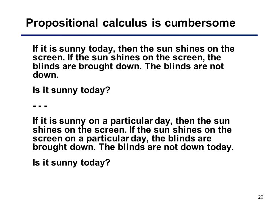 Propositional calculus is cumbersome